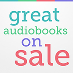 Great Audio Books on Sale